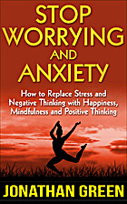 Stop Worrying and Anxiety: How to Replace…