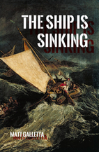 The Ship Is Sinking by Matt Galletta