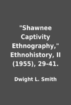 Shawnee Captivity Ethnography,…