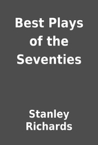 Best Plays of the Seventies by Stanley…