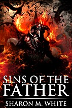 Sins of the Father by Sharon M. White