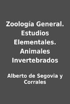 Zoología General. Estudios Elementales.…