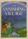 The Vanishing Village (Usborne Puzzle Adventures) by Sarah Dixon