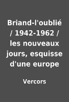 Briand-l'oublié / 1942-1962 /…