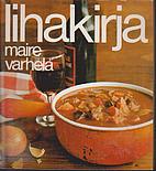 LIHAKIRJA by Maire Varhela