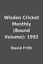 Wisden Cricket Monthly (Bound Volume): 1992…
