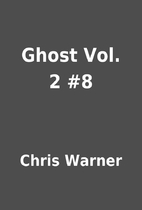 Ghost Vol. 2 #8 by Chris Warner