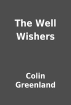 The Well Wishers by Colin Greenland