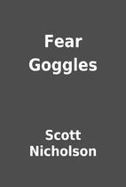 Fear Goggles by Scott Nicholson