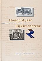 Honderd jaar Rijksrecherche : Terugblik en…
