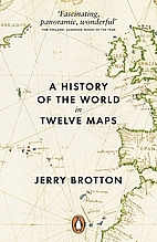 A History of the World in 12 Maps by Jerry…