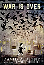 War is Over by David Almond