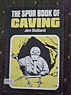 The Spur Book of Caving by Jim Ballard
