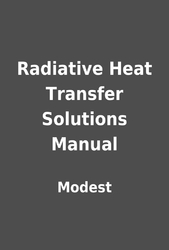 radiative heat transfer solutions manual by modest librarything rh librarything com Radiation Heat Loss radiative heat transfer modest solution manual pdf