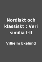 Nordiskt och klassiskt : Veri similia I-II…