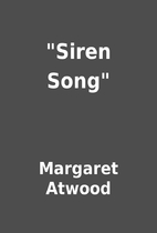 Siren Song by Margaret Atwood
