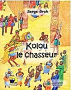Kolou le chasseur by Serge Grah