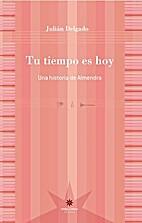 Tu tiempo es hoy by Julián Delgado