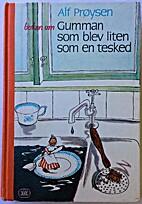 Boken om Gumman som blev liten som en tesked…