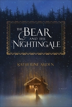 The Bear and the Nightingale by Katherine…