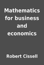 Mathematics for business and economics by…