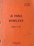 Je parle bamileke: gɔm á lá? by Gabriel…