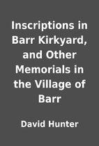Inscriptions in Barr Kirkyard, and Other…