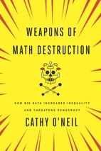 Weapons of Math Destruction: How Big Data…