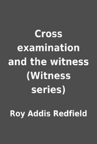 Cross examination and the witness (Witness…