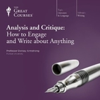 Analysis and Critique: How to Engage and Write About Anything by  Prof. Dorsey Armstrong