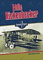 Eddie Rickenbacker (Famous Flyers) by Rachel…