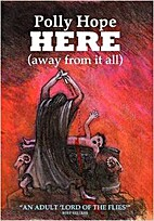 Here (away from it all) by Polly Hope