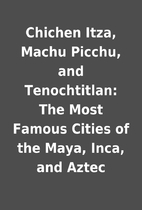 Chichen Itza, Machu Picchu, and…