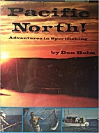 Pacific North by Don Holm