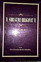 Shri Guru Bhagavat, v2 by Shri Chandra Bhanu…