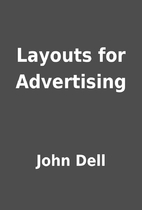 Layouts for Advertising by John Dell