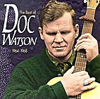 The Best Of Doc Watson 1964-1968 by Doc…
