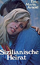 Sizilianische Heirat. by Eva Maria Arnold