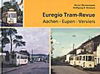 Euregio Tram-Revue. Aachen-Eupen-Verviers by…
