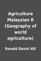 Agriculture Malaysian R (Geography of world…