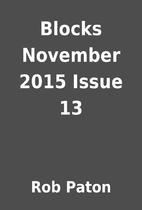 Blocks November 2015 Issue 13 by Rob Paton