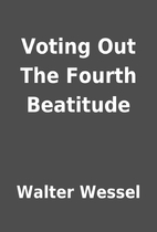 Voting Out The Fourth Beatitude by Walter…