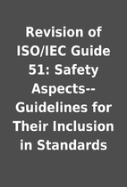 Revision of ISO/IEC Guide 51: Safety…