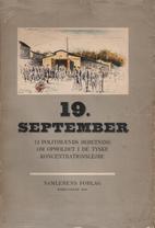19. September : 12 Politimænds Beretning om…