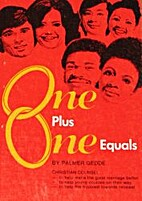 One plus one equals by Palmer L Gedde