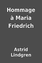 Hommage à Maria Friedrich by Astrid…