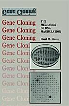 Gene Cloning: The Mechanics of DNA…