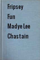Fripsey fun by Madye Lee Chastain