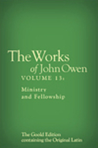 The Works of John Owen, Vol. 13: Ministry…