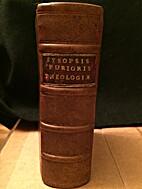 Synopsis Purioris Theologiae,…